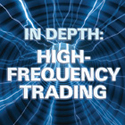 In Depth: High-Frequency Trading