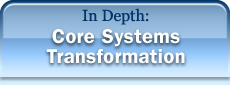 In Depth: Core Systems Transformation