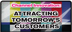 Channel Innovation: Attracting Tomorrow's Customers