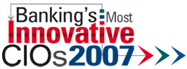 Bank's most Innovative CIOs 2007