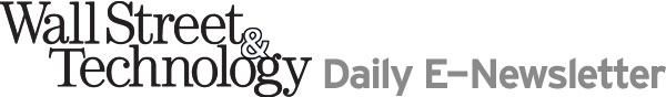 Wall Street & Technology's Daily E-Newsletter