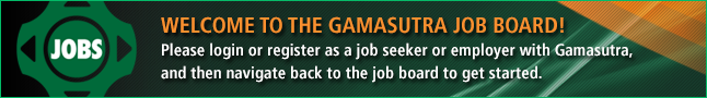 Welcome to the Gamasutra Job Board. Please login or register as a job seeker or employer with Gamasutra, and then navigate back to the job board to get started.