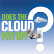 Cloud's Thorniest Question: Does It Pay Off?
