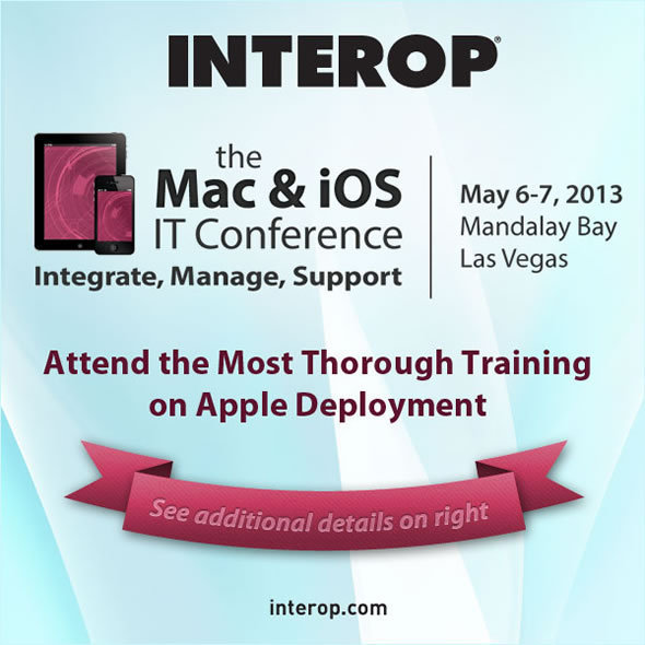 Mac & iOS Conference at Interop Las Vegas, May 6 & 7