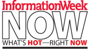 InformationWeek Now--What's Hot Right Now