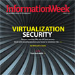 InformationWeek Green Virtualization Security Digital Issue- Mar. 7, 2011