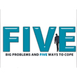 Five Big Problems And Five Ways To Cope