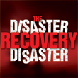 Disaster Recovery Disaster
