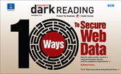 Download the Dark Reading November 2012 special issue on securing Web data