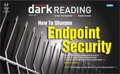 Download the <nobr>Dark Reading</nobr> 	March special issue endpoint security.
