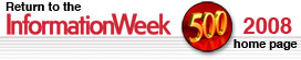 Return to the 2008 InformationWeek 500 homepage