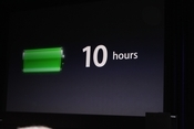 There was plenty of speculation about the tablet's battery life. 10 hours is the final answer.