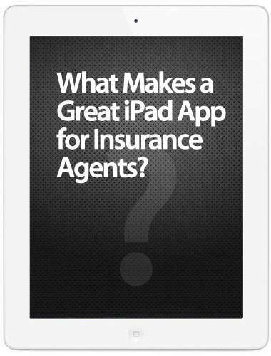 What Makes a Great iPad App for Insurance Agents?