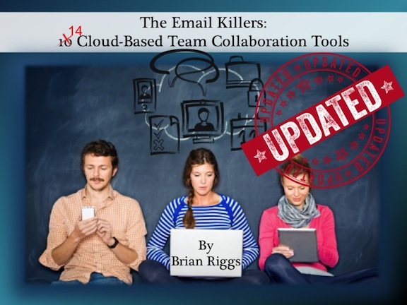 The Email Killers Updated: 14 Cloud-Based Team Collaboration Tools