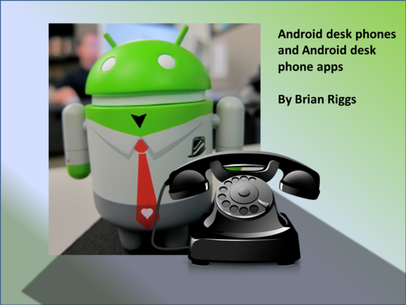 What Value Android Desk Phones Bring to the Enterprise