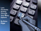 Lync Handsets: Sorting Through Your Many Options