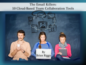 The Email Killers: 10 Cloud-Based Team Collaboration Tools