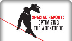 Special Report: Optimizing the Workforce