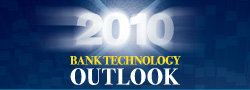 Bank Systems & Technology Outlook 2010