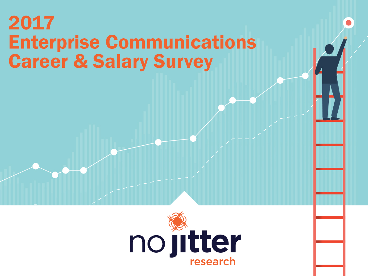 No Jitter Research: 2017 Career & Salary Survey