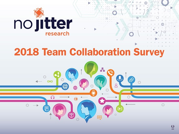 No Jitter Research: 2018 Team Collaboration Survey